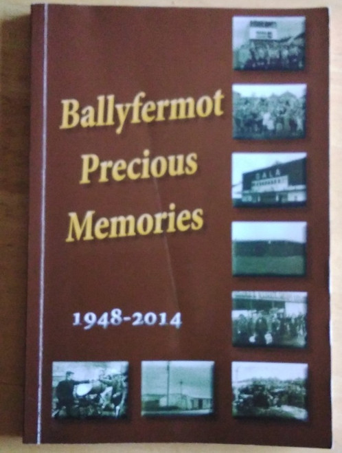 Ballyfermot Heritage Group - Ballyfermot Precious Memories 1948-2014 : Stories , Anecdotes & Poetry- PB