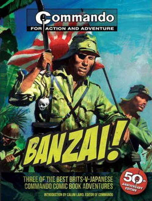 Commando Library - Banzai! - 3 in 1 PB - 2011 ( 'Three of the best Brits -v-Japanese Comic Book Adventures' ) WW2