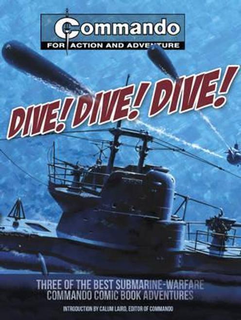 Commando Library - Dive! Dive! Dive! - 3 in 1 PB - ( Three of the Best Submarine Warfare Stories)   2011  WW2