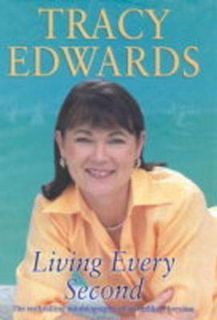 Edwards, Tracy / Living Every Second (Hardback)