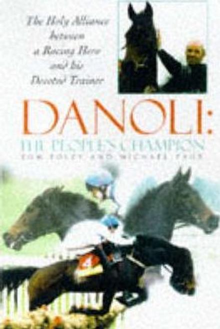 Foley, Tom / DANOLI THE PEOPLE'S CHAMPION (Hardback)