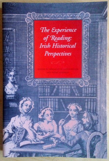 Cunningham, Bernadette & Kennedy, Máire ( Editors) _ The Experience of Reading : Irish Historical Perspectives - PB - Library Association of Ireland