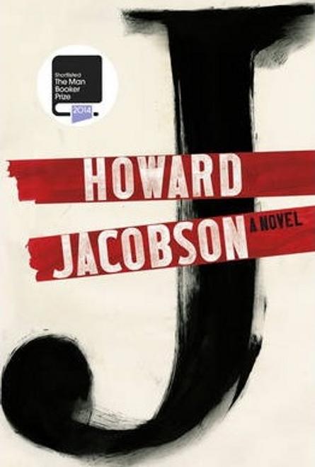 Jacobson, Howard / J: A Novel (Hardback)