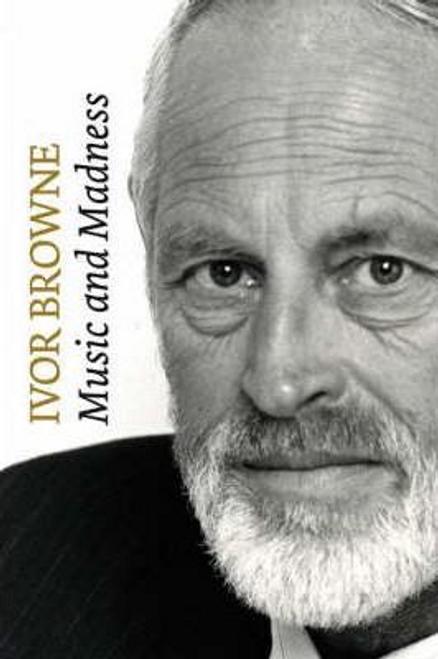 Browne, Ivor / Ivor Browne : Music and Madness (Hardback)