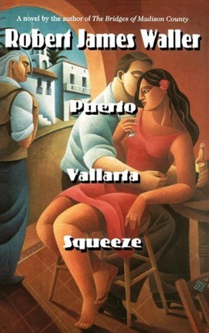 Waller, Robert James / Puerto Vallarta Squeeze (Hardback)