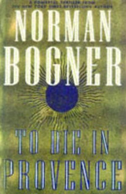 Bogner, Norman / To Die in Provence (Hardback)