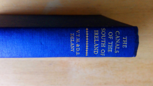 Delany, Ruth - The Canals of the South of Ireland - HB 1st Edition 1966