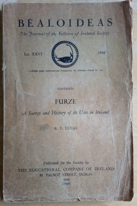 Lucas, A.T - Furze : A Survey and History of its Uses in Ireland - Béaloideas ( Journal of the Folklore of Ireland Society) Vol XXVI - 1958