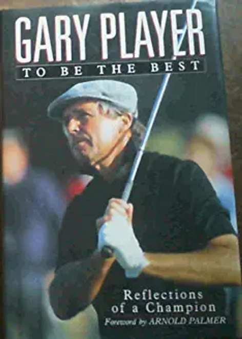 Player, Gary / To be the Best (Hardback)
