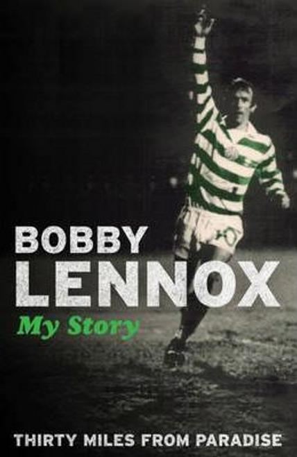 Lennox, Bobby / Thirty Miles from Paradise (Hardback)