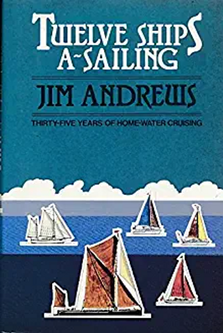 Andrews, Jim / Twelve Ships a'Sailing (Hardback)