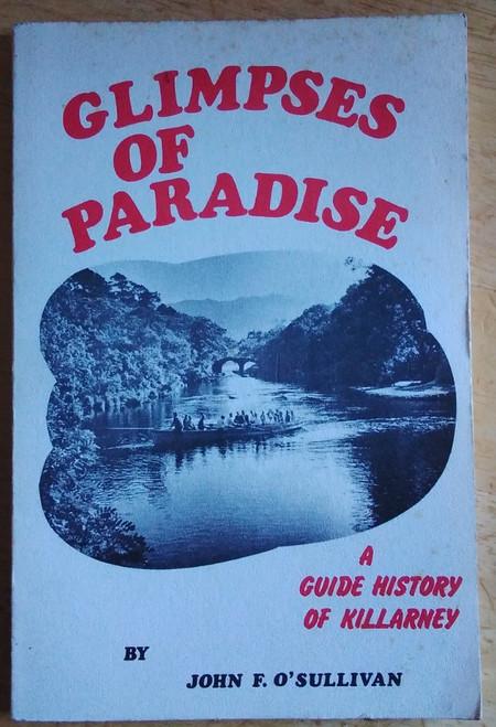O'Sullivan , John F - Glimpses of Paradise : A Guide History of Killarney - Vintage PB -1971