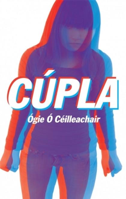Ó Ceilleachair, Ógie - Cúpla - PB - BRAND NEW - As Gaeilge - Úrsceal do Dhéagóirí
