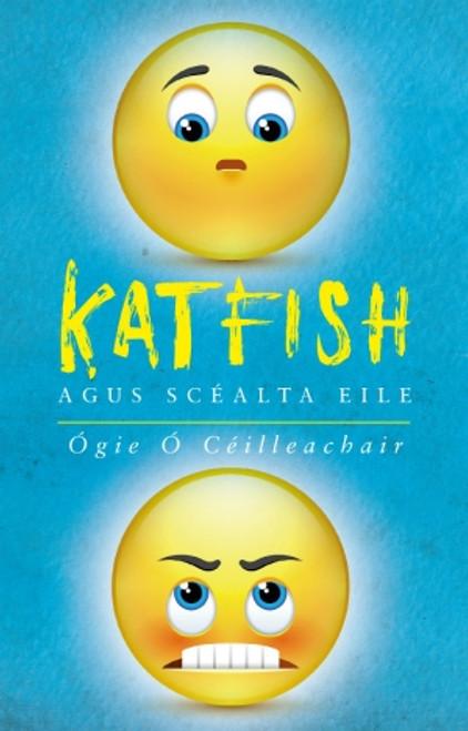 Ó Ceilleachair, Ógie - Katfish & Scéalta Eile - PB - BRAND NEW - As Gaeilge - Gearrscéalta do Dhéagóirí