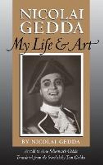 Gedda, Nicolai / Nicolai Gedda : My Life and Art (Hardback)