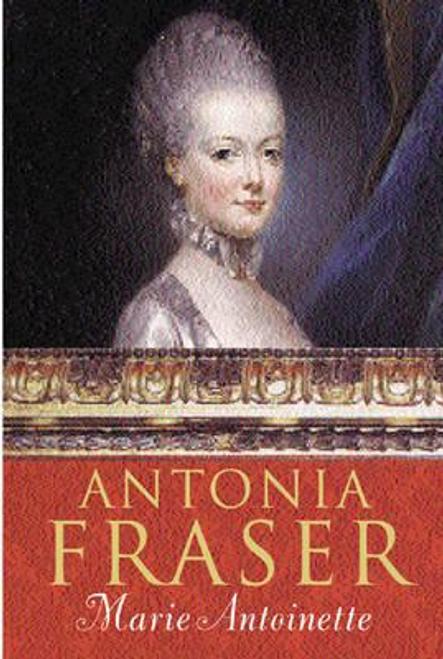 Fraser, Lady Antonia / Marie Antoinette (Hardback)