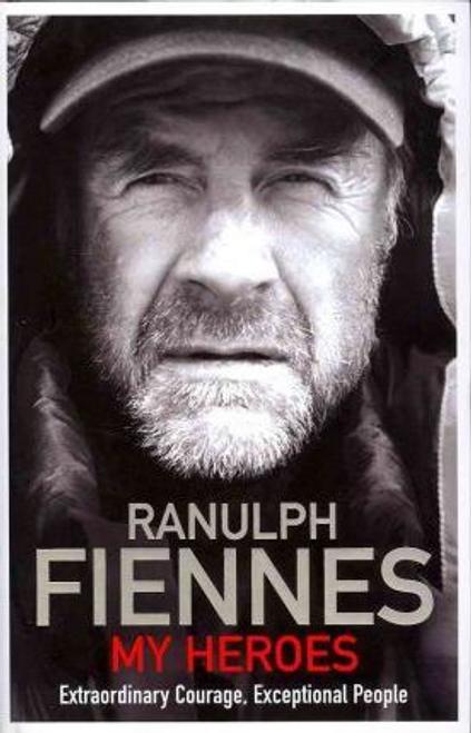 Fiennes, Ranulph / My Heroes (Hardback)
