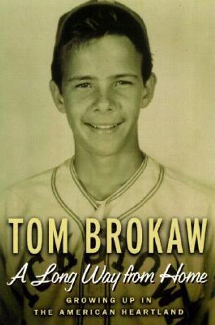 Brokaw, Tom / A Long Way from Home (Hardback)