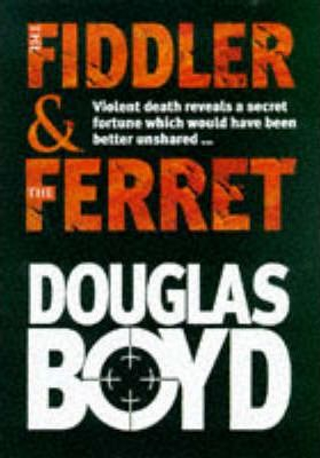 Boyd, Douglas / The Fiddler and the Ferret (Hardback)