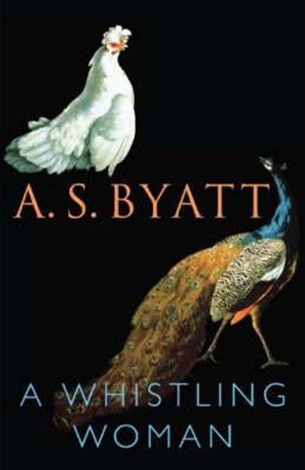 Byatt, A. S. / Whistling Woman,a (Hardback)