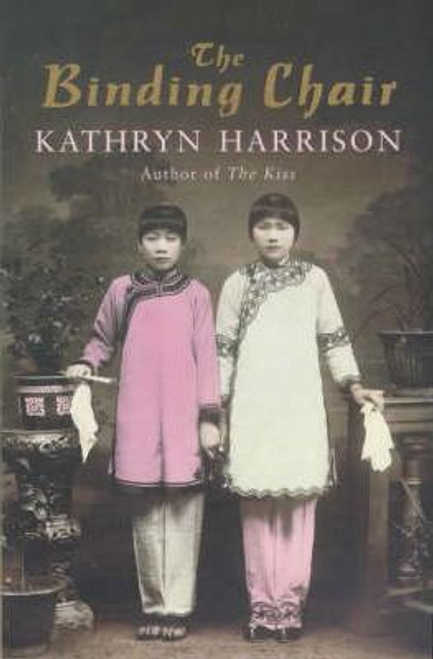 Harrison, Kathryn / The Binding Chair (Large Paperback)