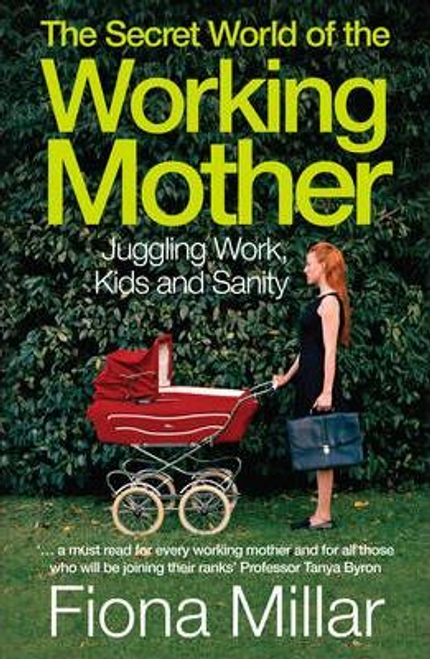 Millar, Fiona / The Secret World of the Working Mother (Large Paperback)