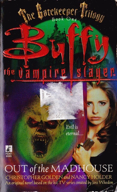 Golden, Christopher & Holder, Nancy/ Buffy the Vampire Slayer: Out of the Madhouse