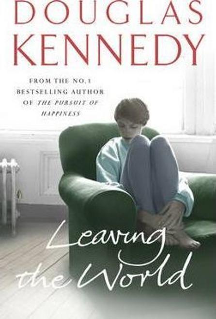 Kennedy, Douglas / Leaving the World (Large Paperback)
