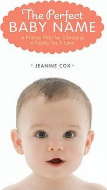 Cox, Jeanine / The Perfect Baby Name (Large Paperback)