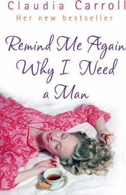 Carroll, Claudia / Remind Me Again Why I Need a Man (Large Paperback)