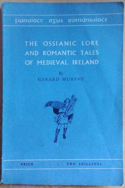 Murphy, Gerard - The Ossianic Lore and Romantic Tales of Medieval Ireland - PB - ( Irish Life and Culture Series  - 11) )