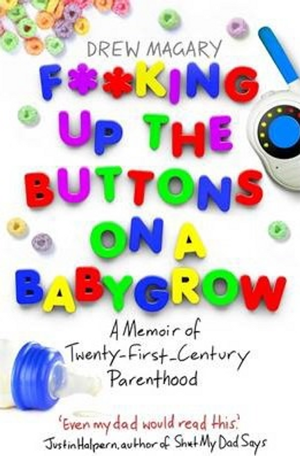 Magary, Drew / F**king Up the Buttons on a Babygrow (Large Paperback)