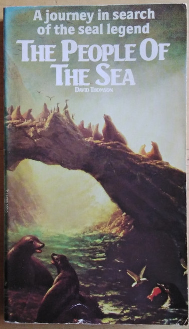 Thomson, David - The People of the Sea : A Journey in Search of the Seal Legend - Vintage PB 1980, ( originally 1954)