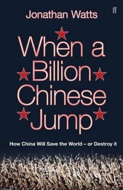 Watts, Jonathan / When a Billion Chinese Jump (Large Paperback)
