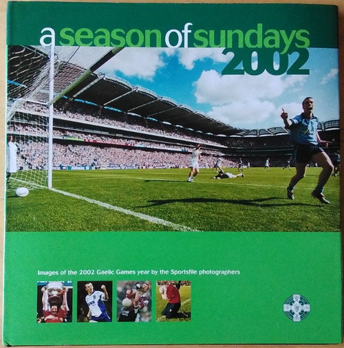 Sportsfile - A Season of Sundays - 2002 - HB - GAA - Photography
