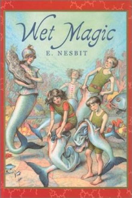 Nesbit, E / Wet Magic (Large Paperback)