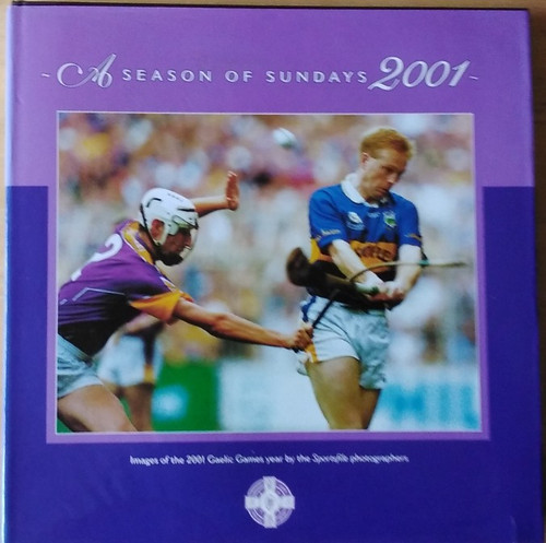 Sportsfile - A Season of Sundays - 2001 - HB - GAA - Photography