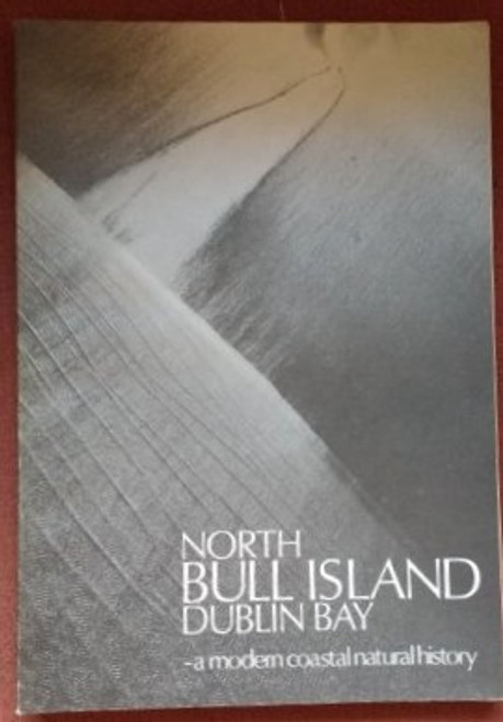 Jeffrey, D.W ( Editor) & RDS Publications - North Bull Island : Dublin Bay - A Modern Coastal Natural History - PB - 1977