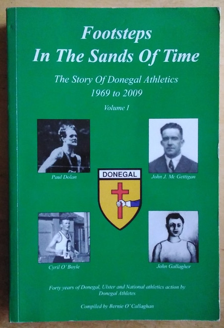 O'Callaghan, Bernie - Footsteps in the Sands of Time - The Story of Donegal Athletics 1969 to 1990 ( Volume 1)