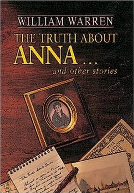 Warren, William / Truth About Anna and Other Stories (Large Paperback)