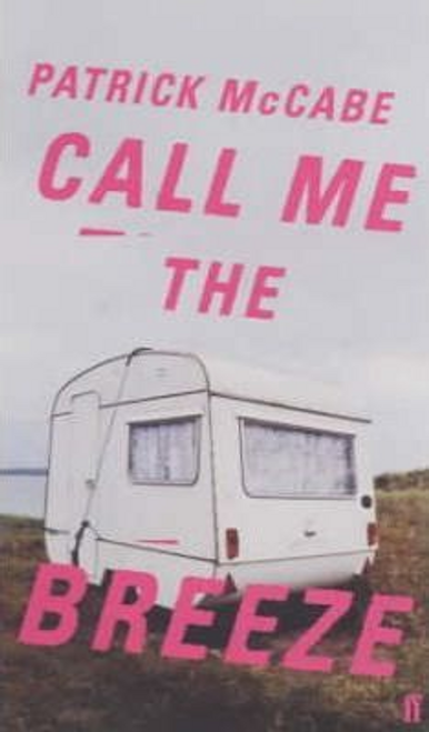 McCabe, Patrick / Call Me the Breeze (Large Paperback)