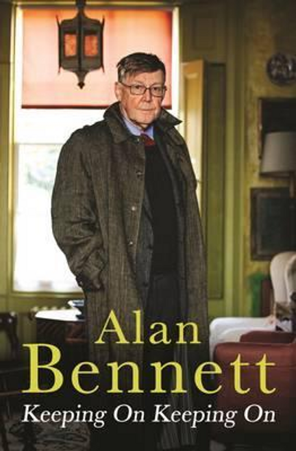Bennett, Alan / Keeping On Keeping On (Large Paperback)