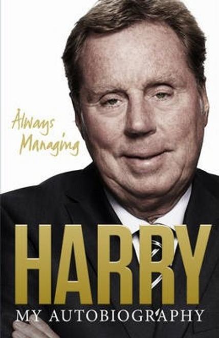 Redknapp, Harry / Always Managing (Large Paperback)