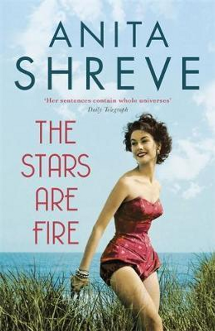 Shreve, Anita / The Stars are Fire (Large Paperback)