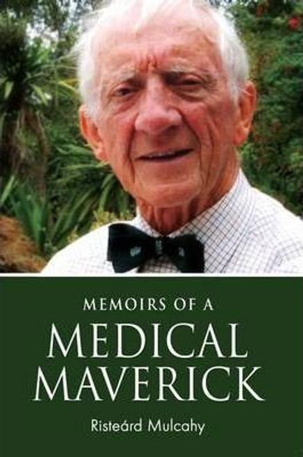 Mulcahy, Risteard / Memoirs of a Medical Maverick (Large Paperback)