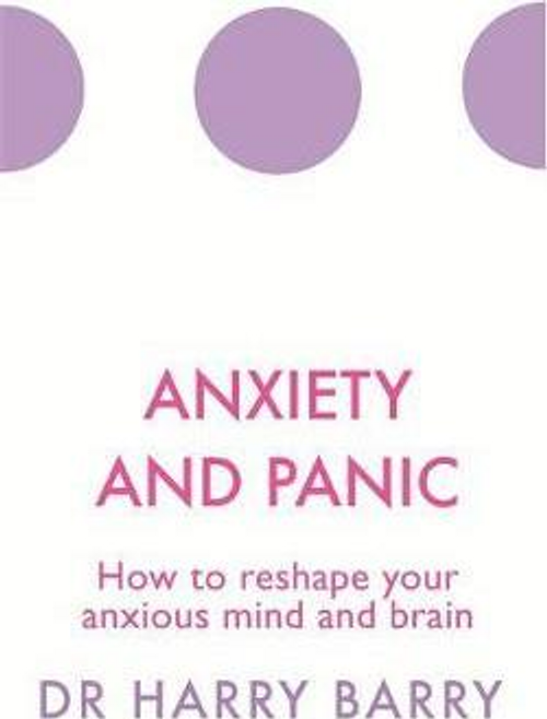Barry, Harry / Anxiety and Panic (Large Paperback)