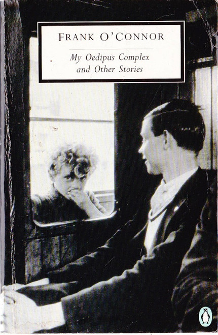 O'Connor, Frank / My Oedipus Complex and Other Stories