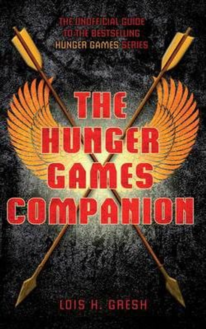 Gresh, Lois H. / The Unofficial Hunger Games Companion (Large Paperback)