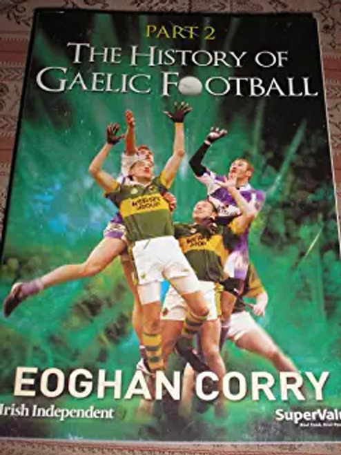 Eoghan, Corry / The History of Gaelic Football (Large Paperback)