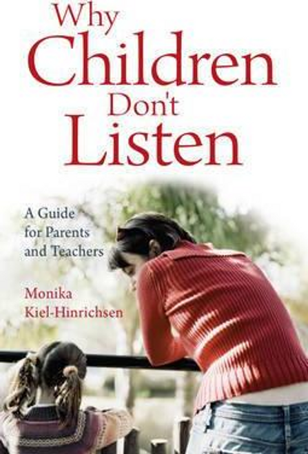 Kiel-Hinrichsen, Monika / Why Children Don't Listen (Large Paperback)